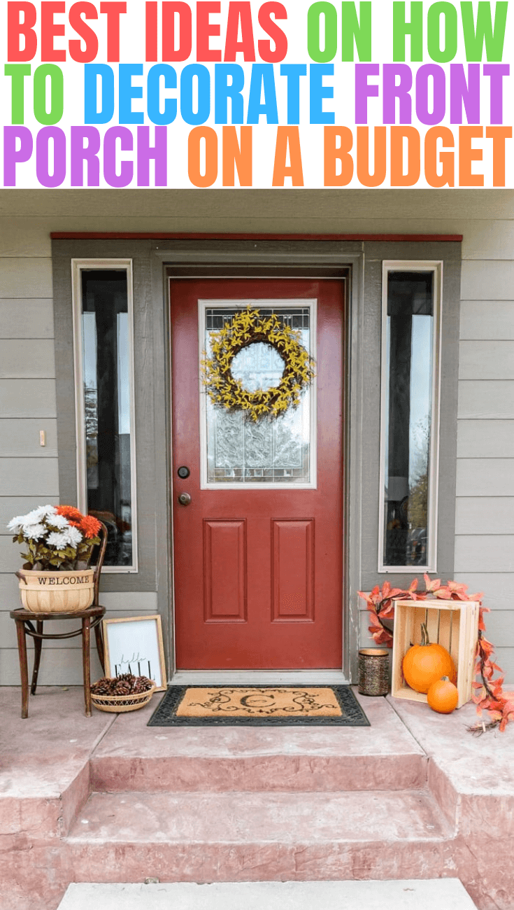 BEST IDEAS ON HOW TO DECORATE FRONT PORCH ON A BUDGET