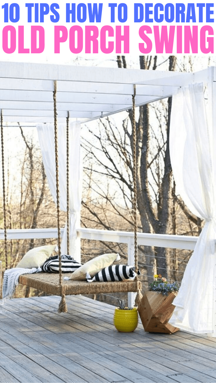 10 TIPS HOW TO DECORATE OLD PORCH SWING