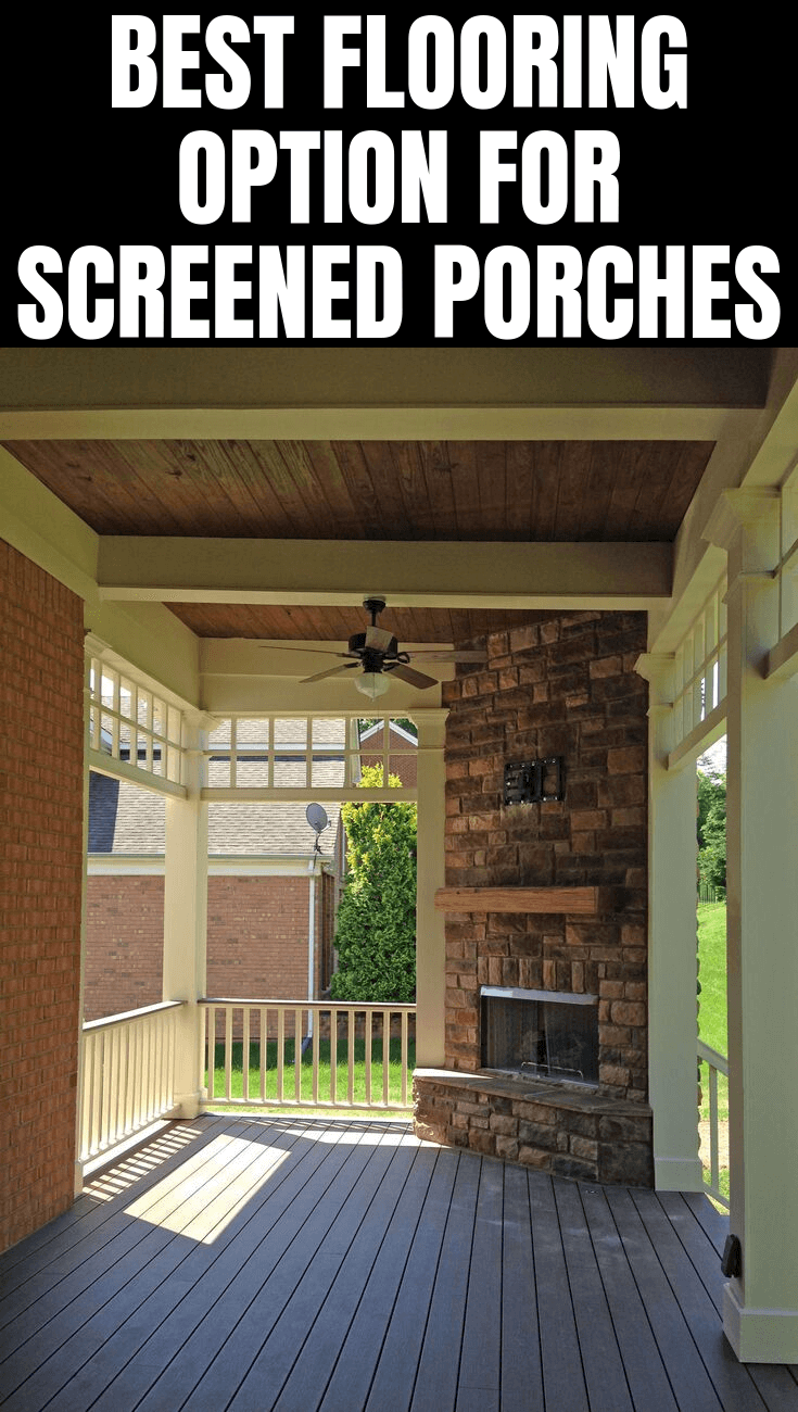 BEST FLOORING OPTION FOR SCREENED PORCHES