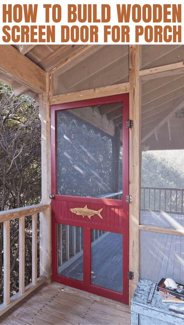 HOW TO BUILD WOODEN SCREEN DOOR FOR PORCH