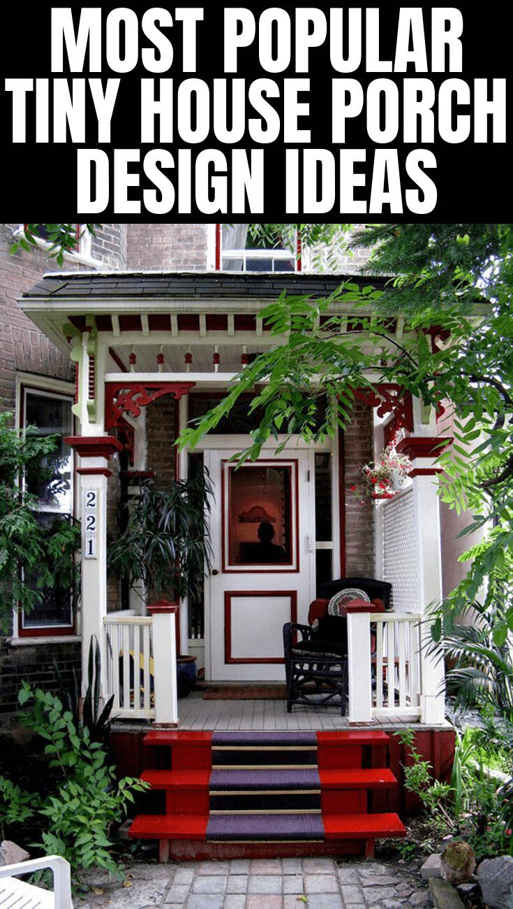 MOST POPULAR TINY HOUSE PORCH DESIGN IDEAS
