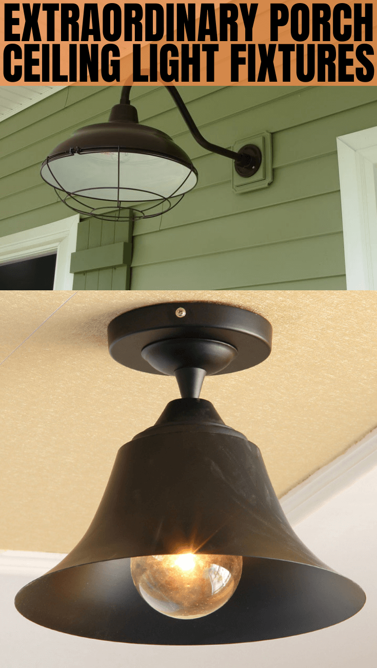 EXTRAORDINARY PORCH CEILING LIGHT FIXTURES