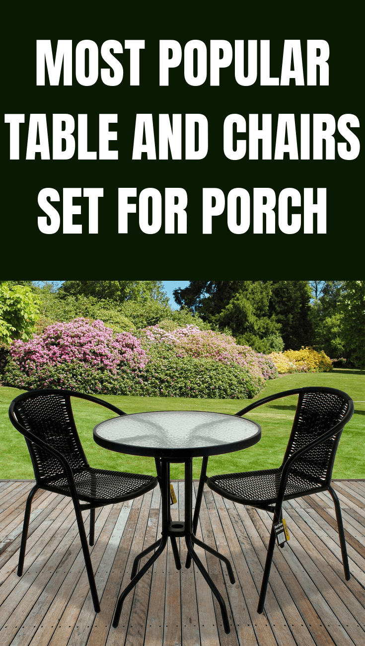MOST POPULAR TABLE AND CHAIRS SET FOR PORCH