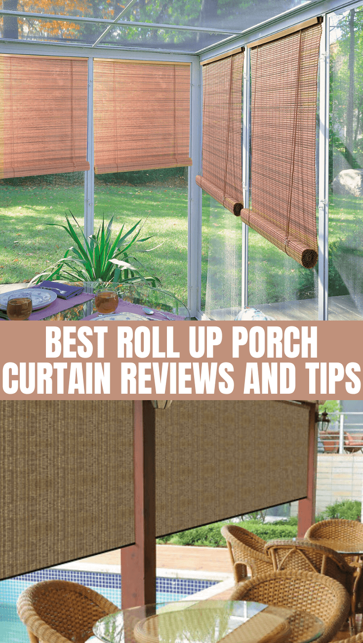 BEST ROLL UP PORCH CURTAIN REVIEWS AND TIPS